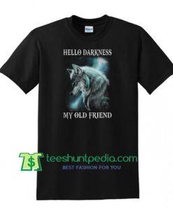 Wolf hello darkness My old friend shirt Maker Cheap