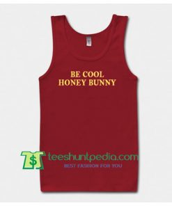 Be Cool Honey Bunny Tank Top Maker Cheap