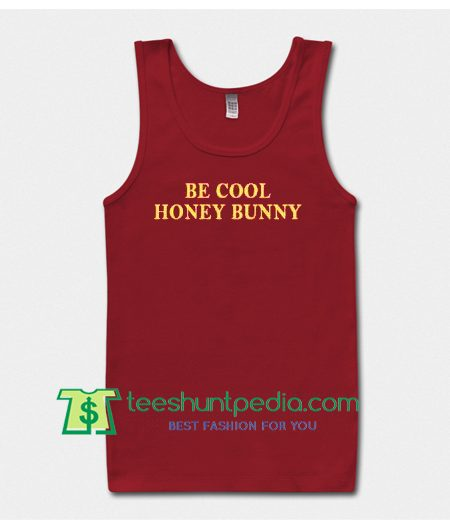 Be Cool Honey Bunny Tank Top Maker Cheap