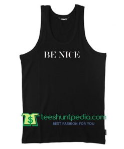 Be Nice Tank Top Maker Cheap