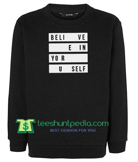 Believe in Yourself Sweatshirt Maker Cheap