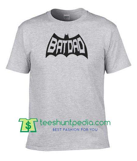 Dad Shirt, Batdad T Shirt, Father's Day Gift, Father's Day Shirt, Father's Day Gift T Shirt Maker Cheap