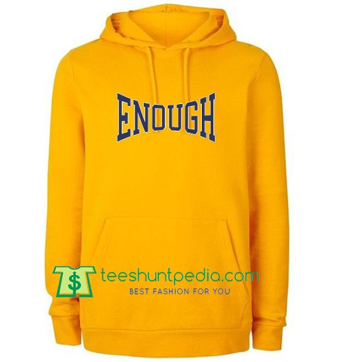 Enough Hoodie Maker Cheap