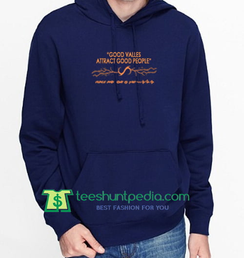 Good Values Attract Good People Hoodie Maker Cheap