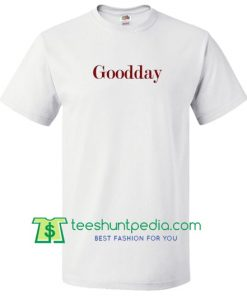 Goodday T Shirt Maker Cheap