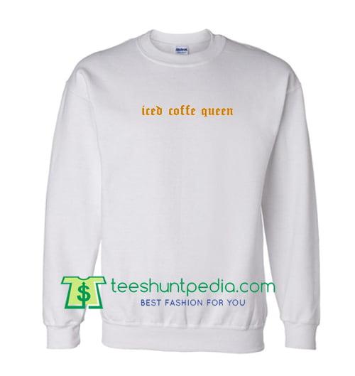 Iced Coffee Queen Sweatshirt Maker Cheap