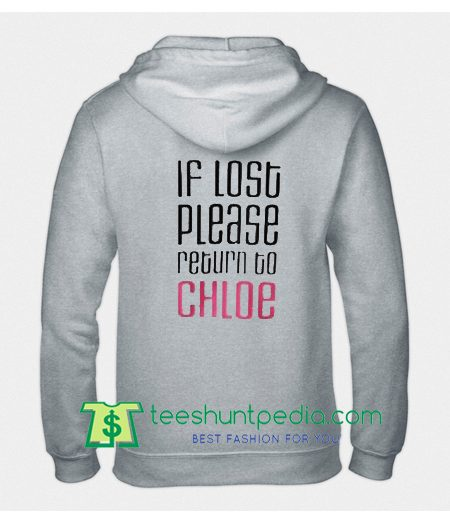 If Lost Please Return Chloe Hoodie back T Shirt Maker Cheap
