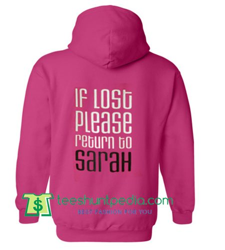 If Lost Please Return Sarah Hoodie Back Shirt Maker Cheap