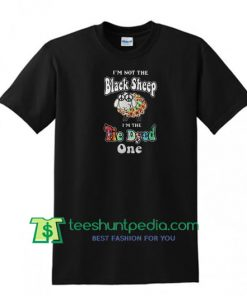 I'm not the black sheep I'm the tie dyed one shirt Maker Cheap