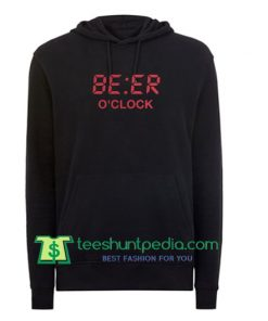 Official Beer o'clock hoodie Maker Cheap