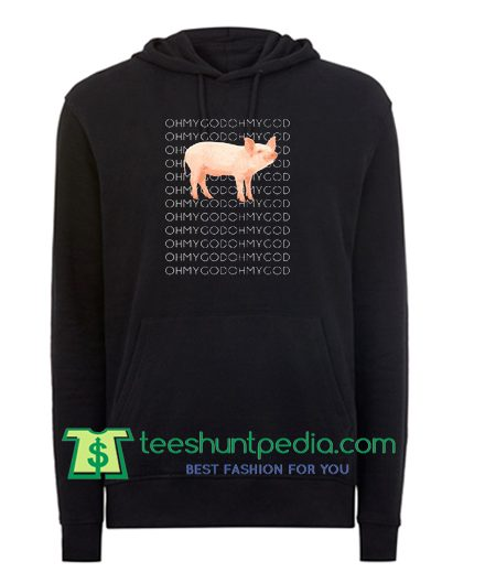 Oh My God Pig Hoodie Maker Cheap