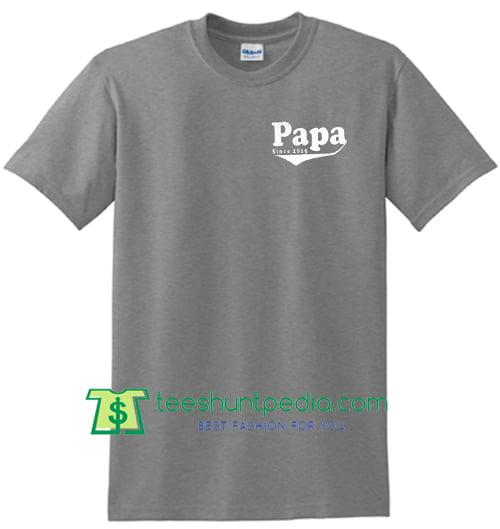 c8e76b989 Papa Gift Papa Since 2015 Mens T shirt, Fathers Day Gift Husband Gift Dad  Gift Shirt ...