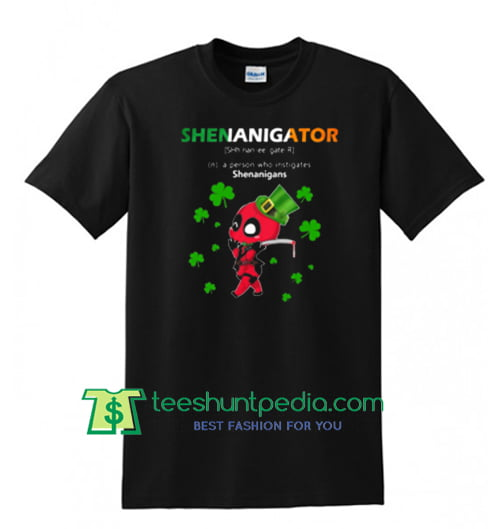 Shenanigator – A Person Who Instigates Shenanigans Shirt Maker Cheap