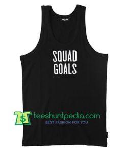 Squad Goals Tank Top Maker Cheap