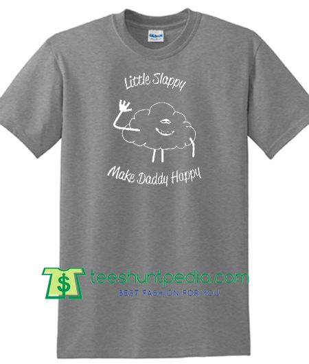 Troll movie Cloud Little Slappy Make Daddy Happy Graphic T Shirt Maker Cheap
