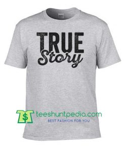 True Story T Shirt, My Life is Based On Tee, Funny T Shirt Maker Cheap