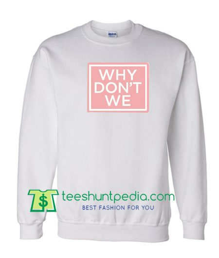 Why Don't We Sweatshirt Maker Cheap