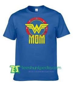 Wonder Woman shirt, Wonder Woman top, Mom shirt, Super hero shirt, Gift for Mom Shirt Maker Cheap
