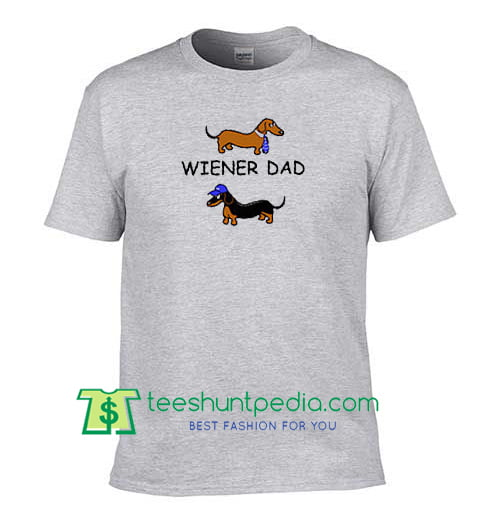 a7101d30 Wiener Dad Shirt, Dachshund T Shirt, Gift for Dad, Father's Day Shirt Maker  Cheap