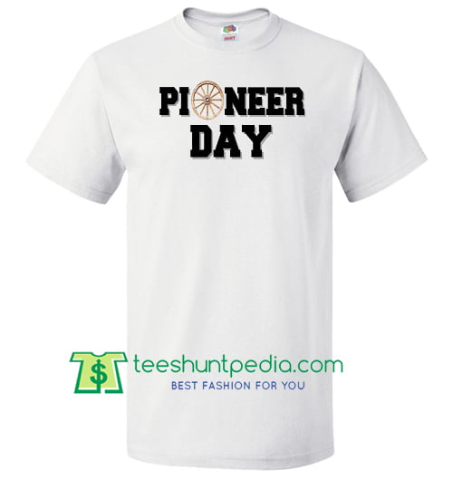 Happy Pioneer Day, Pioneer Day, Pioneer, Mormon, Misioneros Unisex T Shirt Maker Cheap