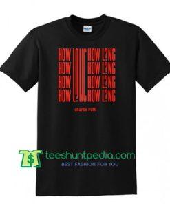 How Long T Shirt, Charlie Puth T Shirt Maker Cheap
