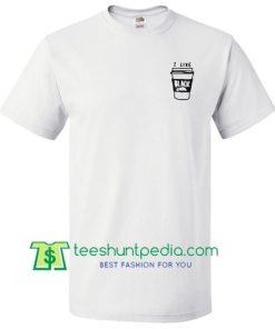 I LIke Black Coffe T Shirt Maker Cheap