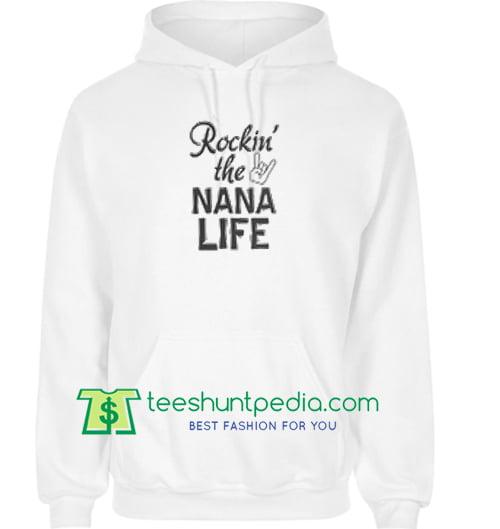 Rockin the NANA Life Hoodie Maker Cheap