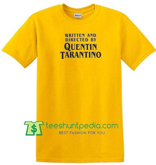 Written And Directed By Quentin Tarantino T Shirt Maker Cheap