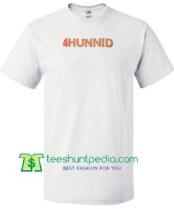 4Hunnid T Shirt Maker Cheap