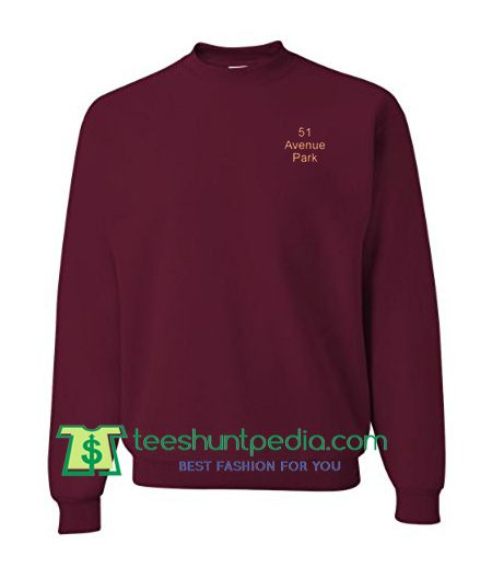 51 Avenue Park Sweatshirt Maker Cheap