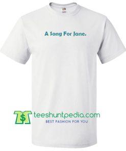 A Song For Jane T Shirt Maker Cheap