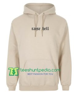 Affordable Custom Raise Hell Hoodie Maker Cheap