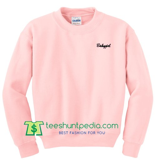 4adafaccf Buy Babygirl Unisex Sweatshirt Maker Cheap from teeshuntpedia.com