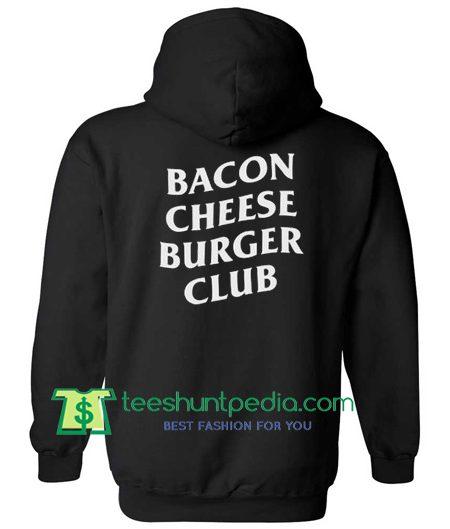 Bacon Cheese Burger Club Hoodie Maker Cheap
