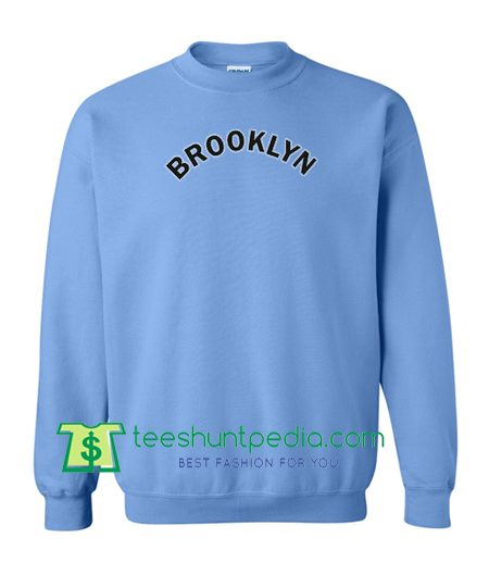 Brooklyn Sweatshirt gift sweatshirt Maker Cheap