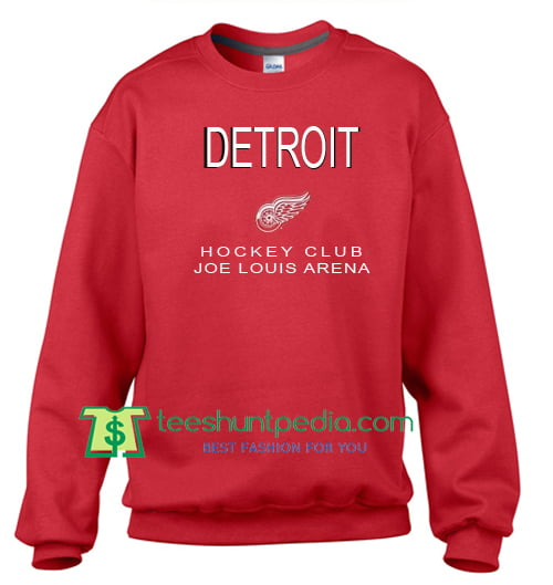 Detroit Hockey Club Joe Louis Arena Sweatshirt Maker Cheap