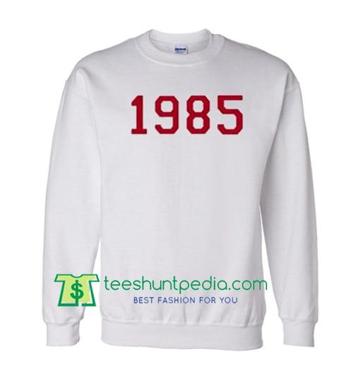 Number 1985 Sweatshirt Maker Cheap