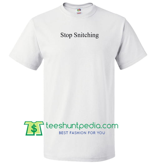 Stop Snitching T Shirt Maker Cheap