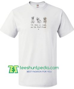 The Ones In Need Are The Best Breed T Shirt Maker Cheap