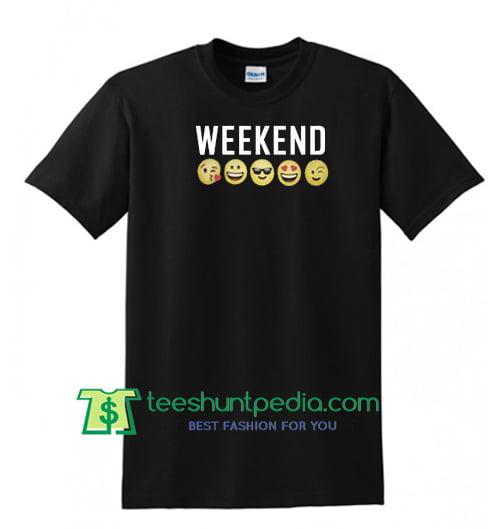 Weekend Emoji Unisex adult T Shirt Maker Cheap