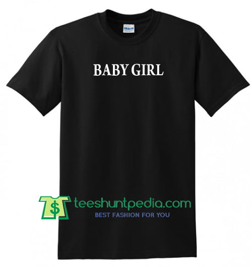 Baby Girl T Shirt gift tees adult unisex custom clothing Size S-3XL