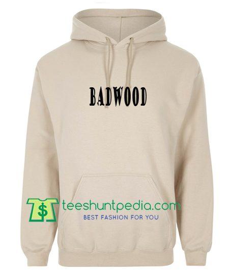 Badwood HoBadwood Hoodie Maker Cheapo