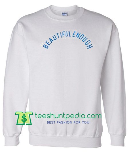 Beautiful Enough Sweatshirt Maker Cheap