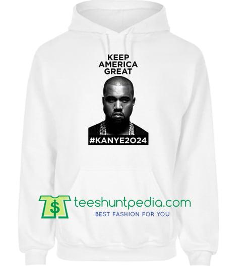 Keep America Great Kanye West 2024 Hoodie Maker Cheap