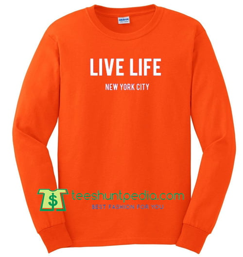 Live Life New York City Sweatshirt Maker Cheap