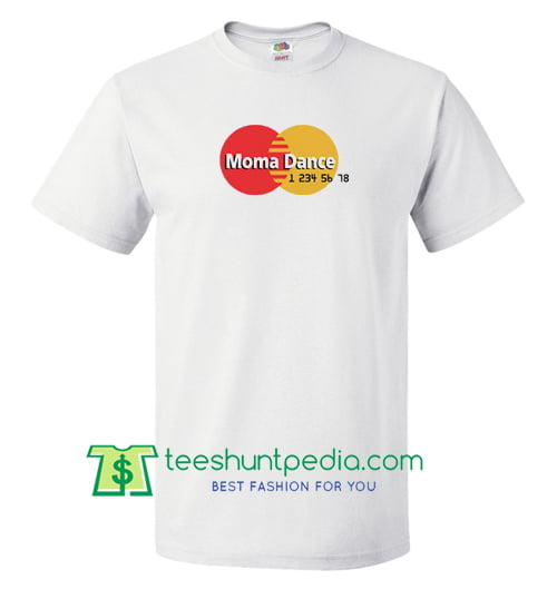 Moma Dance Master Card Parody Funny T Shirt gift tees adult unisex custom clothing Size S-3XL