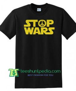 Stop Wars Star Wars Logo T shirt gift tees adult unisex custom clothing Size S-3XL