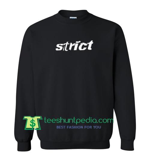 Strict Sweatshirt Maker Cheap