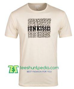 Sun Kissed T Shirt gift tees adult unisex custom clothing Size S-3XL