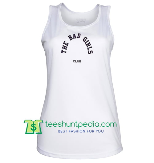 The Bad Girls Club Tanktop gift shirt unisex custom clothing Size S-3XL